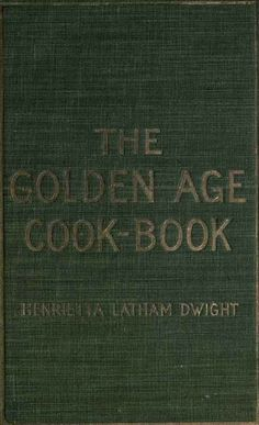 The Golden Age Cook Book.