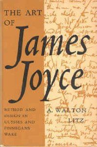 The art of James Joyce : method and design in Ulysses and      Finnegans Wake / by A. Walton Litz. -- 1st ed., repr. -- London      [etc.] : Oxford University Press, 1962 en http://absysnetweb.bbtk.ull.es/cgi-bin/abnetopac01?TITN=350819