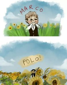 THIS IS FROM THAT ONE FANFIC ISNT IT-YOU KNOW WHAT ONE IM TALKING ABOUT-THE ONE WHERE JEAN GOES TO ITALY AND MEETS MARCO, YES, YOU FEEL ME-THAT ONE AND THEY PLAY MARCO POLO IN THE SUNFLOWER FIELD!!!!!!