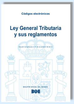 Derecho Tributario y Financiero. Ley General Tributaria y sus reglamentos.