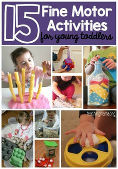 15 fine motor activities designed for young toddlers.