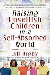 So sick of self-absorbed people. Trying to teach Lily to despise that quality....a must read. Raising Unselfish Children in a Self-Absorbed World by Jill Rigby