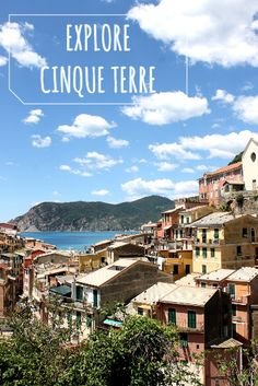 15 PICTURES THAT SHOW YOU WHY YOU NEED TO GO TO CINQUE TERRE
