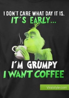 pin by danni carroll on grinch coffee quotes funny coffee