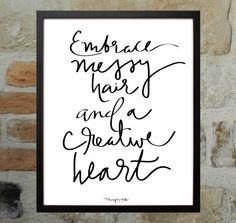 Embrace Messy Hair and a Creative Heart  Printable door DESIGNXFIVE