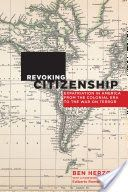Revoking citizenship : expatriation in America from the Colonial era to the War on Terror / Ben Herzog ; with a foreword by Edoardo Román