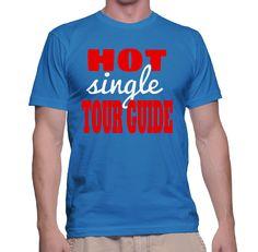 Hot Single Tour Guide T-Shirt