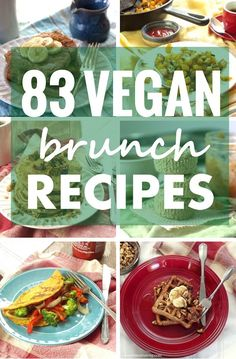 This roundup of 83 scrumptious vegan brunch recipes, covers everything from pancakes and waffles, to breakfast salads and nachos!