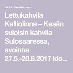 Lettukahvila Kalliolinna – Kesän suloisin kahvila Sulosaaressa, avoinna 27.5.-20.8.2017 klo 10-19