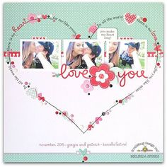 EMBELLISHMENT IDEA - HEART SHAPE CREATED WITH WORDS & MINI HEARTS - Sweet Things Collection: Love You Layout by Melinda