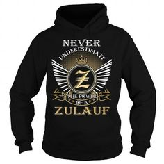 I Love Never Underestimate The Power of a ZULAUF - Last Name, Surname T-Shirt T-Shirts