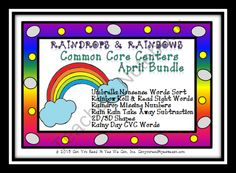 Raindrops and Rainbows Common Core Centers Bundle April from Can You Read It on TeachersNotebook.com (98 pages)  - This April themed kit contains 98 pages of center games and standards. There are 6 different raindrops and rainbows games that align to a variety of the Language Arts and Math CCSS. Plus the games are great practice for NWF if you give the AIMSWEB. Also,