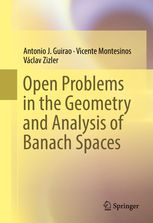 Open problems in the geometry and analysis of Banach spaces Guirao, Antonio J. New York, NY : Springer Science+Business Media, 2016. Novedades Diciembre 2016