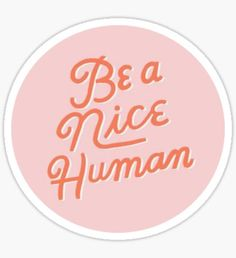 Nice Human Sticker