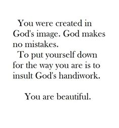 Lord, Thank-you for making me just the way I am. And I know you use my flaws to keep me humble.