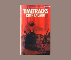 Timetracks by Keith Laumer, Science Fiction Stories First Edition PBO Ballantine 02575. Cover Art by Vincent di Fate.   For sale by ProfessorBooknoodle, $14.50