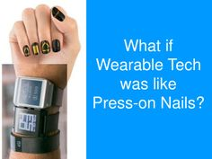 Imagine if wearable tech was more wearable, like press-on nails and fingernail polish. A look into the future at what wearable tech might become, what tech can learn from the press-on nails market, what sensor technology currently exists, and what trackers we might have in the future. #fingernails