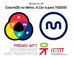 """IMTT - Transport Accessibility Award 2011/2012  """"ColorADD in Metro, Color is for All"""" - Partnership ColorADD 