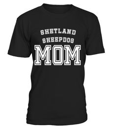 """# Shetland Sheepdog Mom Mother Pet Dog Lover Shirt Cute Funny .  Special Offer, not available in shops      Comes in a variety of styles and colours      Buy yours now before it is too late!      Secured payment via Visa / Mastercard / Amex / PayPal      How to place an order            Choose the model from the drop-down menu      Click on """"Buy it now""""      Choose the size and the quantity      Add your delivery address and bank details      And that's it!      Tags: Cute shirt for any…"""
