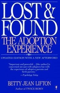 Lost & Found by Betty Jean Lifton | Adoption Voices Magazine reviews this book. Recommended for parents and adult adoptees.
