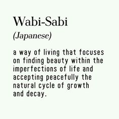 In Zen there are seven aesthetic principles for achieving Wabi-Sabi: Fukinsei: asymmetry, irregularity; Kanso: simplicity; Koko: basic, weathered; Shizen: without pretense, natural; Yugen: subtly profound grace, not obvious; Datsuzoku: unbounded by convention, free; Seijaku: tranquility.