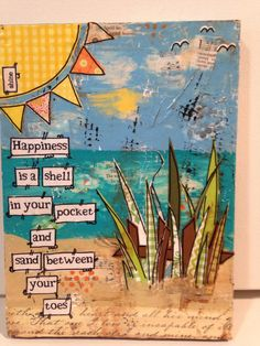 Items similar to Beach sign, beach art, happiness is a shell in your pocket and sand between your toes on Etsy Mixed media happiness is a shell in your pocket and sand between your toes beach art Mixed Media Journal, Mixed Media Collage, Mixed Media Canvas, Collage Art, Kunstjournal Inspiration, Art Journal Inspiration, Art Journal Pages, Art Journals, Artist Trading Cards
