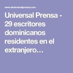 Universal Prensa - 29 escritores dominicanos residentes en el extranjero…