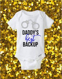 Daddy's Best Backup Onesie, CHP onesie, CHP Officer Onesie, California Highway Patrol Onesie, Sheriff Onesie, Deputy, Officer, LEO kid by kreationsbychristine on Etsy https://www.etsy.com/listing/264613006/daddys-best-backup-onesie-chp-onesie-chp