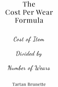 Use the cost per wear formula to get value for money out of your next purchase, work out the cost per wear of every item in your wardrobe. Save money by investing in high quality clothes you will wear again and again Wardrobe Basics, Capsule Wardrobe, Wardrobe Planner, Fashion Capsule, Fabric Manipulation, Getting To Know You, Slow Fashion, Things To Know, New Outfits