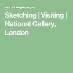 Sketching | Visiting | National Gallery, London
