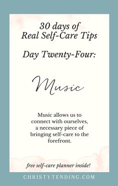 Music allows us to connect with ourselves, a necessary piece of bringing self-care to the forefront. - Real Self-Care – Day Twenty-Four. Find more real self-care tips and get your free self-care planner! -- www.christytending.com