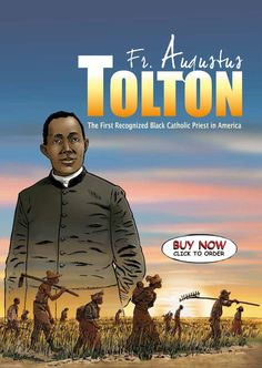 Look inside the graphic novel that tells the story of Father Augustus Tolton, the first recognized Black Catholic Priest in America. Visit www.LTP.org for more information.