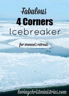 Fabulous 4 Corners Icebreaker - Easy, fun way to break the ice at your next women's retreat!