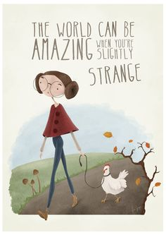 Art print, quote poster, quirky illustration // Slightly Strange Great Quotes, Me Quotes, Funny Quotes, Inspirational Quotes, Quirky Quotes, Motivational, Quotes Kids, Friend Quotes, Fact Quotes