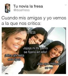 La verdad Friends Forever, Best Friends, Hahaha Hahaha, Quotes About Haters, False Friends, Spanish Memes, Book Memes, Sad Love, Girl Humor