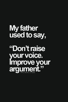 Yes. He said this to me so many times... I miss you Daddy. Maybe if you were about I wouldn't have allowed myself to be in this situation xxx I love you xxx Table For Change great ideas for living a greater life