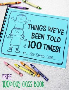 Writing & A Freebie Here's a fun idea for day writing plus a FREE printable Day of School class book; Things We've Been Told 100 Times!Here's a fun idea for day writing plus a FREE printable Day of School class book; Things We've Been Told 100 Times! 100 Day Of School Project, 100 Days Of School, School Holidays, First Day Of School, School Projects, School Ideas, School Stuff, 100th Day Of School Crafts, School Daze
