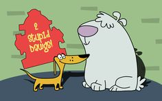 2 Stupid Dogs, I remember staying up late at my cousin Courtney's house watching this when we were suppose to be in bed :)