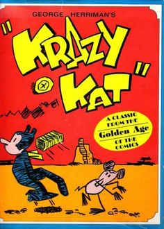 One image panel of Krazy Kat, the legendary and witty comic strip series, created by George Herriman. Poet E. Cummings wrote the introduction to the first Krazy Kat book in Vintage Cartoon, Vintage Comics, Cartoon Cartoon, Vintage Logos, Classic Comics, Classic Cartoons, Comic Books Art, Comic Art, Book Art