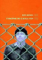 Ken Kesey: Vyhoďme ho z kola ven Ken Kesey, Roman, Ebooks, Literature, Author