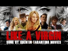 LIKE A VIRGIN - SUNG BY QUENTIN TARANTINO MOVIES - YouTube