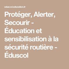 Protéger, Alerter, Secourir - Éducation et sensibilisation à la sécurité routière - Éduscol