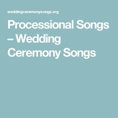 Processional Songs SongsWedding Ceremonies
