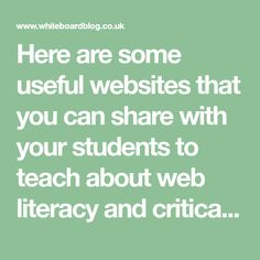 Here are some useful websites that you can share with your students to teach about web literacy and critical thinking. Can they work out which websites are true, and which are fake?
