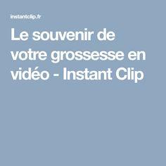 Le souvenir de votre grossesse en vidéo - Instant Clip
