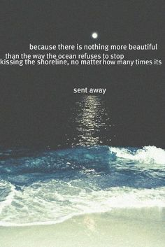 Utterly romantic in its own stream of consciousness stream of consciousness, cute beach quotes, Ocean Quotes, Beach Quotes, Me Quotes, Quotes To Live By, Crush Quotes, Seashore Quotes, Beach Sayings, Water Quotes, Happy Quotes