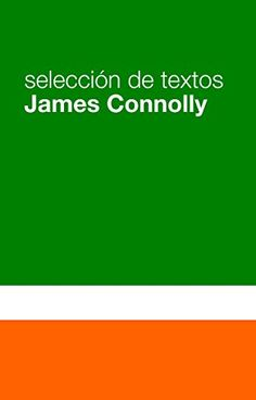 James Connolly - Selección de textos (Spanish Edition)