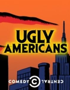 Ugly Americans Ugly Americans, Bojack Horseman, People Of Interest, Make New Friends, Meeting New People, Being Ugly, Movies And Tv Shows, Movie Tv, Comedy