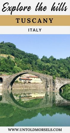 Tuscany Italy - explore the Tuscan Hills near Lucca via @untoldmorsels
