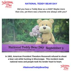 Tell us, did you have a favorite Teddy Bear when you were young? National Teddy Bear Day reminds us to celebrate your childhood memories! National Days In September, National Best Friend Day, September 9, National Teddy Bear Day, Wacky Holidays, National Day Calendar, Preschool Arts And Crafts, National Holidays, American Presidents